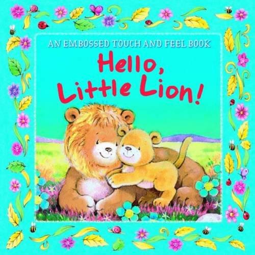 9781848178694: Hello, Little Lion! (Embossed Books)