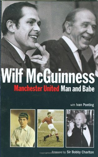 Manchester United - Man and Babe: Wilf McGuinness
