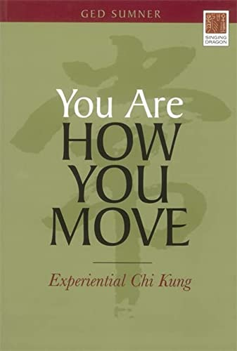 9781848190146: You Are How You Move: Experiential Chi Kung