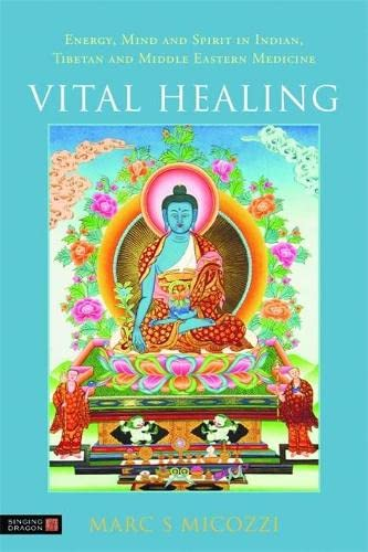 9781848190450: Vital Healing: Energy, Mind and Spirit in Traditional Medicines of India, Tibet and the Middle East - Middle Asia