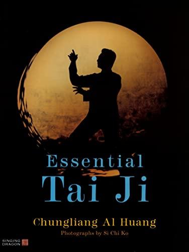 Essential Tai Ji: Chungliang Al Huang;