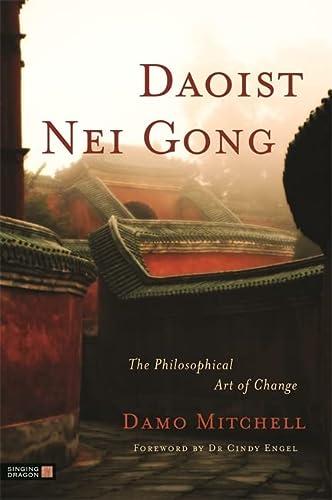9781848190658: Daoist Nei Gong: The Philosophical Art of Change