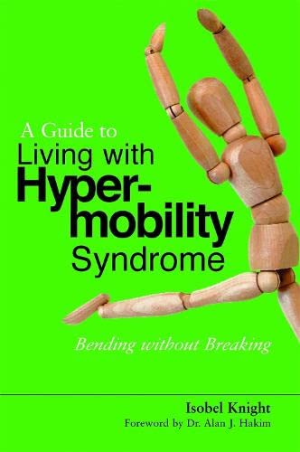 9781848190689: A Guide to Living With Hypermobility Syndrome: Bending without Breaking