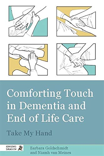9781848190733: Comforting Touch in Dementia and End of Life Care: Take My Hand