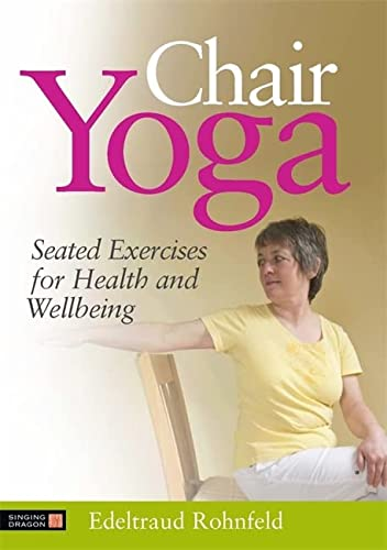 9781848190788: Chair Yoga: Seated Exercises for Health and Wellbeing
