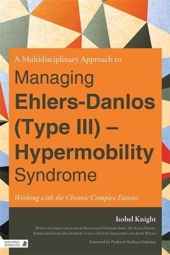 9781848190801: A Multidisciplinary Approach to Managing Ehlers-Danlos (Type III) - Hypermobility Syndrome: Working with the Chronic Complex Patient