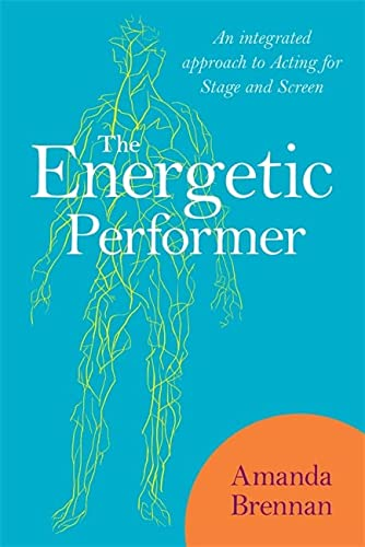 9781848190979: The Energetic Performer: An Integrated Approach to Acting for Stage and Screen