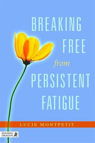 Breaking Free from Persistent Fatigue: Montpetit, Lucie