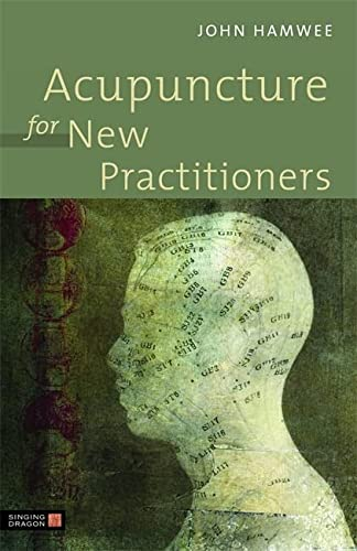 Acupuncture for New Practitioners (1848191022) by John Hamwee
