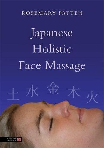 9781848191228: Japanese Holistic Face Massage