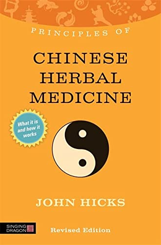 9781848191334: Principles of Chinese Herbal Medicine: What it is, how it works, and what it can do for you Revised Edition (Discovering Holistic Health)