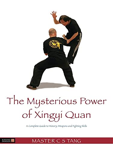 9781848191402: The Mysterious Power of Xingyi Quan: A Complete Guide to History, Weapons and Fighting Skills