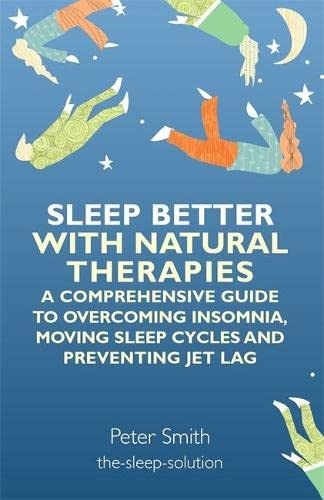 9781848191822: Sleep Better with Natural Therapies: A Comprehensive Guide to Overcoming Insomnia, Moving Sleep Cycles and Preventing Jet Lag