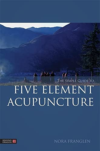 9781848191860: The Simple Guide to Five Element Acupuncture