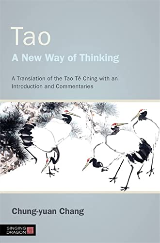 Tao - A New Way of Thinking: A Translation of the Tao Tê Ching with an Introduction and Commentaries (1848192010) by Chung-yuan Chang