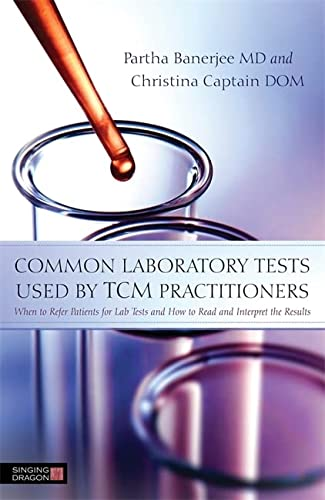 9781848192058: Common Laboratory Tests Used by TCM Practitioners: When to Refer Patients for Lab Tests and How to Read and Interpret the Results