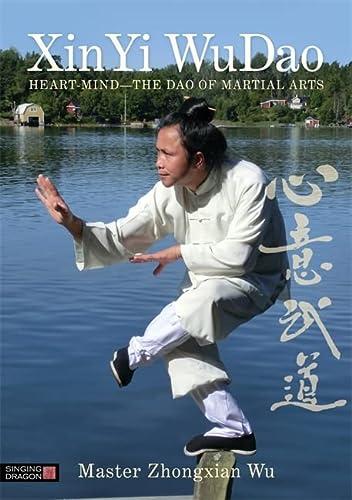 9781848192065: XinYi WuDao: Heart-Mind - The Dao of Martial Arts