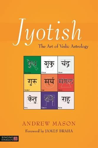 Jyotish: The Art of Vedic Astrology: Mason, Andrew