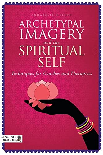 9781848192201: Archetypal Imagery and the Spiritual Self: Techniques for Coaches and Therapists