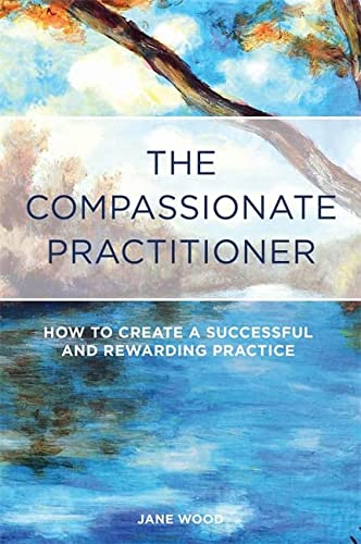 9781848192225: The Compassionate Practitioner: How to create a successful and rewarding practice