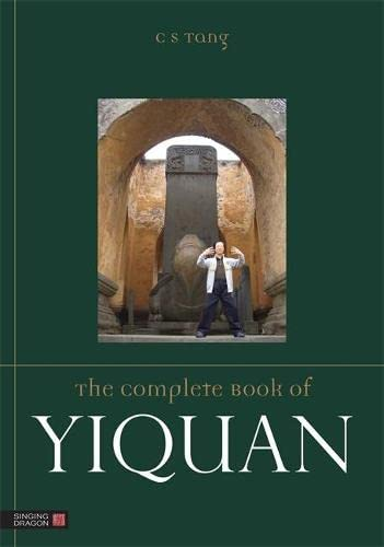 The Complete Book of Yiquan: C S Tang