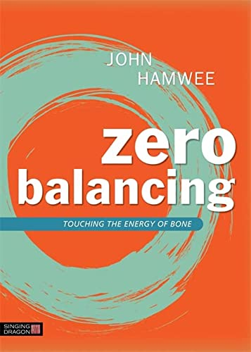 9781848192348: Zero Balancing: Touching the Energy of Bone