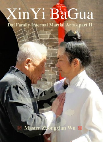 Xinyi Bagua: Part II: Dai Family Internal Martial Arts: Master Zhongxian Wu