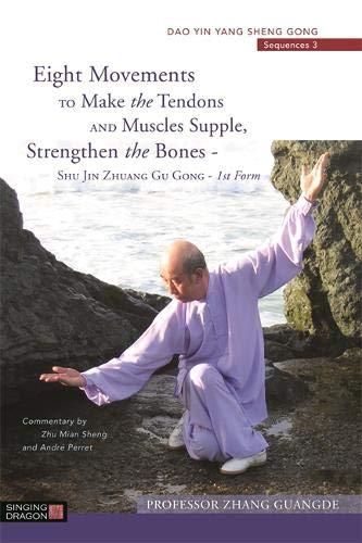 Eight Movements to Make the Tendons and Muscles Supple, Strengthen the Bones - Shu Jin Zhuang Gu ...