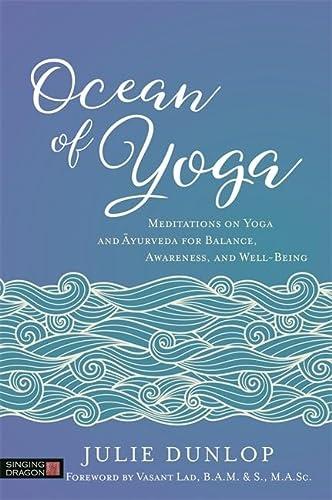 Ocean of Yoga: Meditations on Yoga and: Dunlop, Julie
