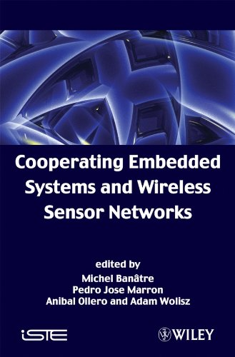 Cooperating Embedded Systems and Wireless Sensor Networks: Editor-Michel Banatre; Editor-Pedro