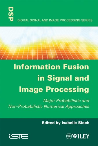 Information Fusion in Signal and Image Processing Digital Signal and Image Processing Series: Bloch