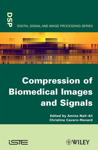Compression of Biomedical Images and Signals Digital Signal and Image Processes Series (ISTE): ...