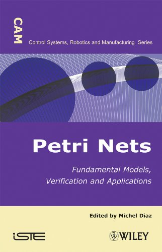 Petri Nets: Fundamental Models, Verification and Applications: Editor-Michel Diaz