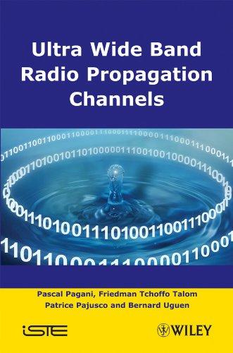 Ultra Wide Band Radio Propagation Channel, by Pagani: Pagani, Pascal