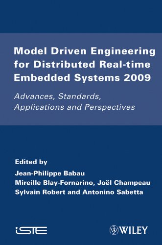 Model Driven Engineering for Distributed Real-Time Embedded Systems 2009: Advances, Standards, ...