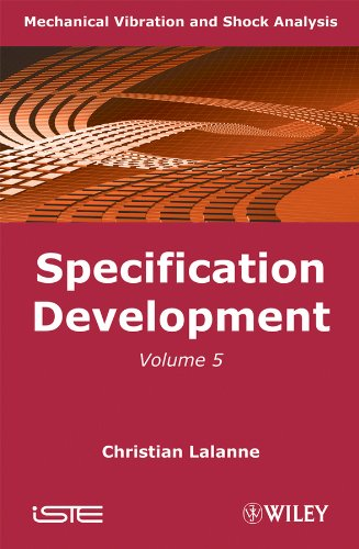 9781848211261: Mechanical Vibration and Shock Analysis, Specification Development (Volume 5)