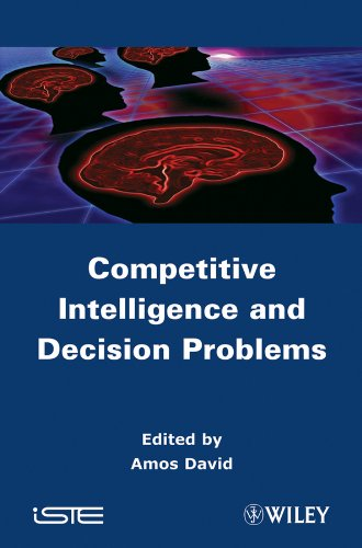 Competitive Intelligence and Decision Problems: Wiley-ISTE