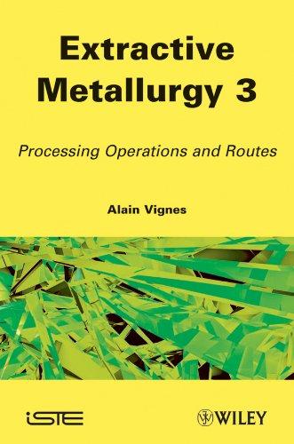 Extractive Metallurgy 3: Alain Vignes