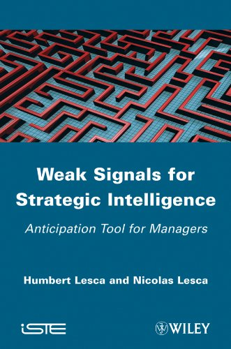9781848213180: Weak Signals for Strategic Intelligence: Anticipation Tool for Managers