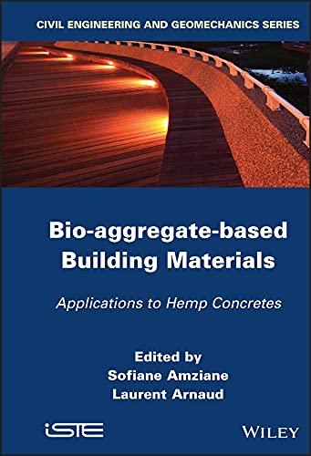 9781848214040: Bio-aggregate-based Building Materials: Applications to Hemp Concretes (Civil Engineering and Geomechanics)