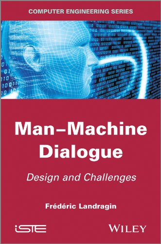 9781848214576: Man-Machine Dialogue: Design and Challenges (Computer Engineering (Wiley))