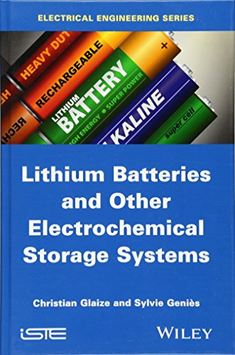 9781848214965: Lithium Batteries and other Electrochemical Storage Systems