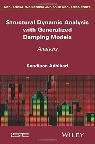 9781848215214: Structural Dynamic Analysis with Generalized Damping Models (Mechanical Engineering and Solid Mechanics Series)