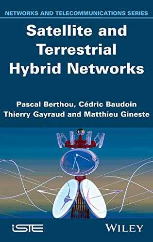 9781848215412: Satellite and Terrestrial Hybrid Networks (Networks and Telecommunications)