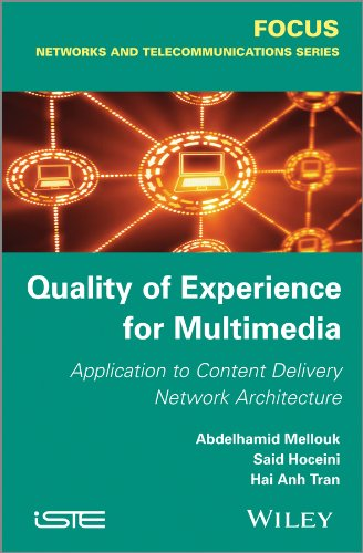 Quality-of-Experience for Multimedia (Focus Series in Networks: Mellouk, Abdelhamid, Tran,
