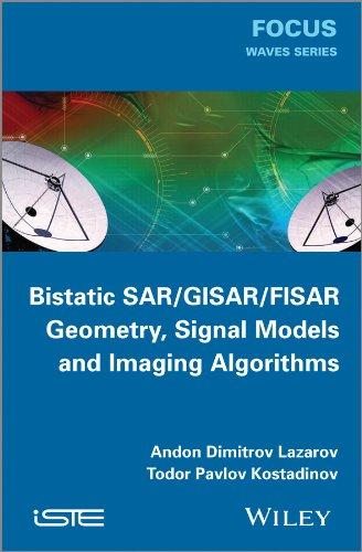9781848215740: Bistatic SAR / GISAR / FISAR Geometry, Signal Models and Imaging Algorithms