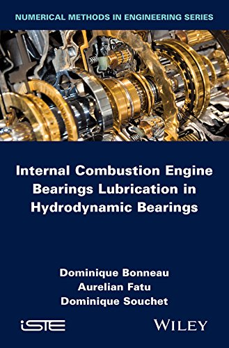 9781848216846: Internal Combustion Engine Bearings Lubrication in Hydrodynamic Bearings (Numerical Methods in Engineering)