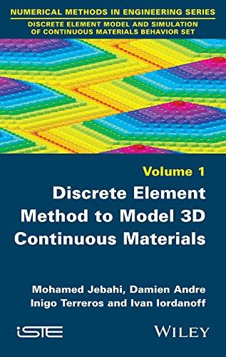 9781848217706: Discrete Element Method to Model 3D Continuous Materials (Numerical Methods in Engineering Series)