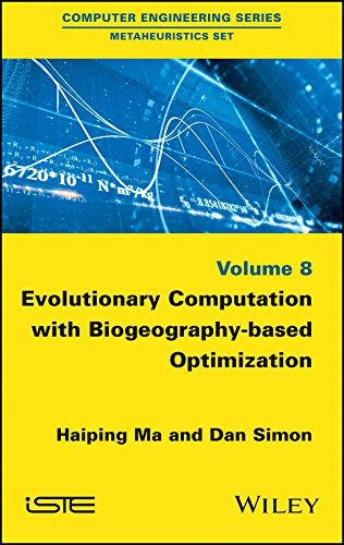 Evolutionary Computation with Biogeography-based Optimization (Metaheuristics Set): Haiping Ma