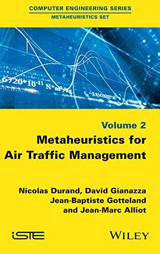Metaheuristics for Air Traffic Management: David Gianazza; Jean-Baptiste Gotteland; Jean-Marc ...